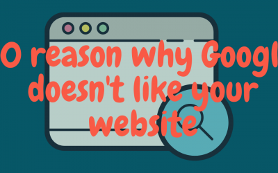 10 Reasons why Google doesn't like your Website