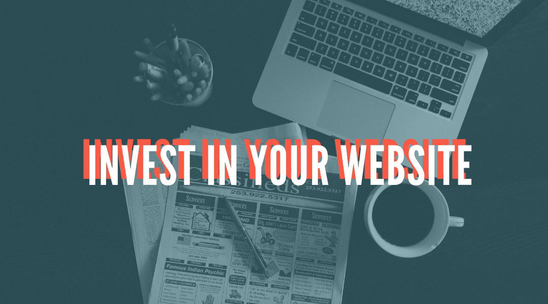 Getting the most out of your website – Edition 1 Invest in your website